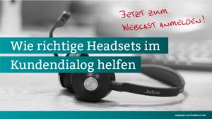 Wie richtige Headsets im Kundendialog helfen